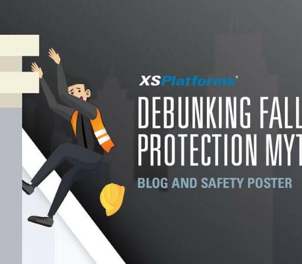 XSPlatforms Debunking fall protection myths