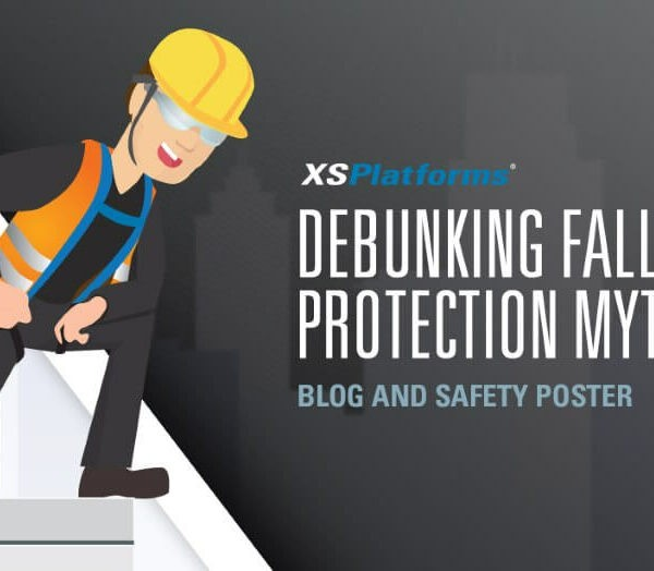 XSPlatforms Debunking fall protection myths part 2